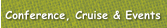 Conference, Cruise & Events